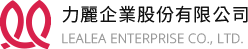 LEALEA ENTERPRISE CO., LTD.